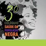 III Colóquio sobre a Saúde a População Negra