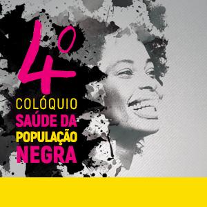 IV Colóquio sobre a Saúde da População Negra