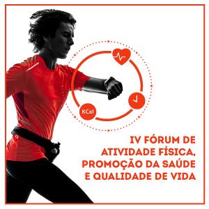IV Fórum de Atividade Física: Promoção da Saúde e Qualidade de Vida