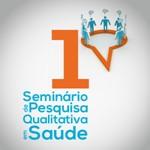 I Seminário de Pesquisa Qualitativa em Saúde