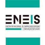 I ENEIS - 1º Encontro Nacional de Empreendedorismo e Inovação em Saúde