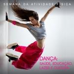 Semana da Atividade Física: A Dança como Instrumento na Promoção da Saúde, Educação, Lazer e Cultura