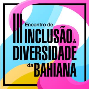Inclusão e Diversidade: formação acadêmica e desenvolvimento profissional