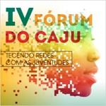 IV Fórum do CAJU: Tecendo Redes com as Juventudes