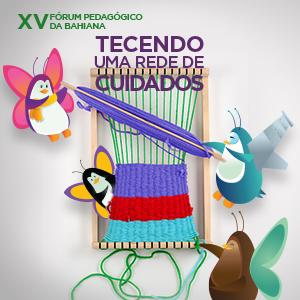 XV Fórum Pedagógico da Bahiana: Tecendo uma Rede de Cuidados