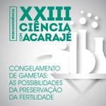 XXIII Ciência com Acarajé