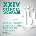 XXIV Ciência com Acarajé